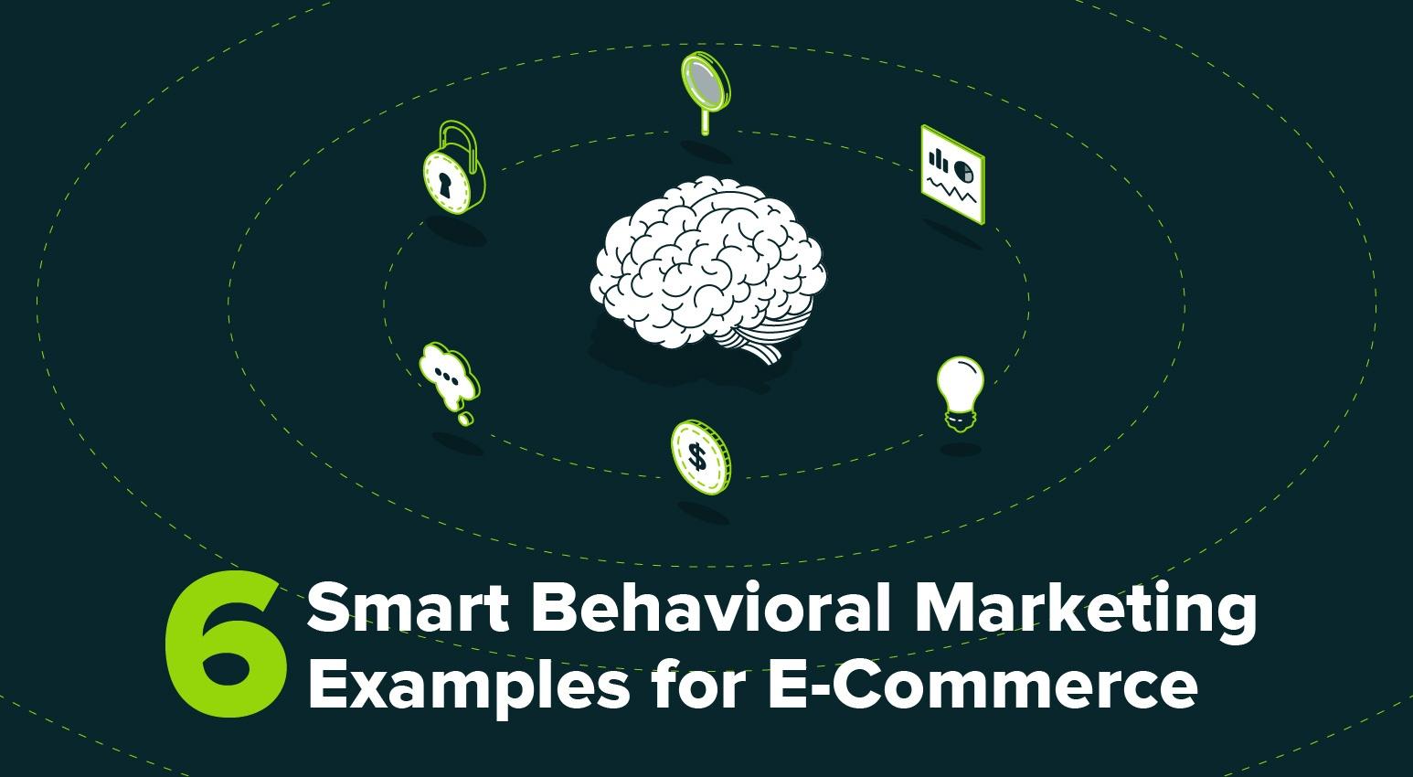 6-smart-behavioral-marketing-ecommerce-examples.jpg